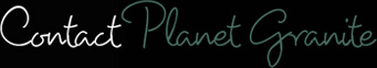 Contact Planet Granite